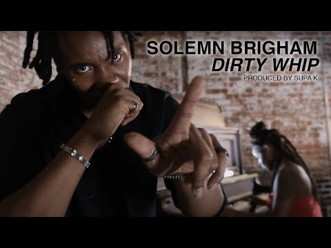 Solemn Brigham – Dirty Whip (Official Video)