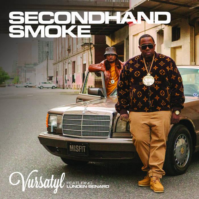 Secondhand Smoke (Feat. Lunden Benard) by Vursatyl