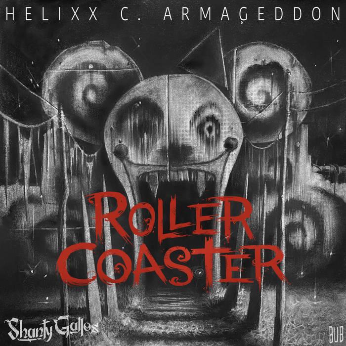 Helixx C. Armageddon – Rollercoaster (Single)