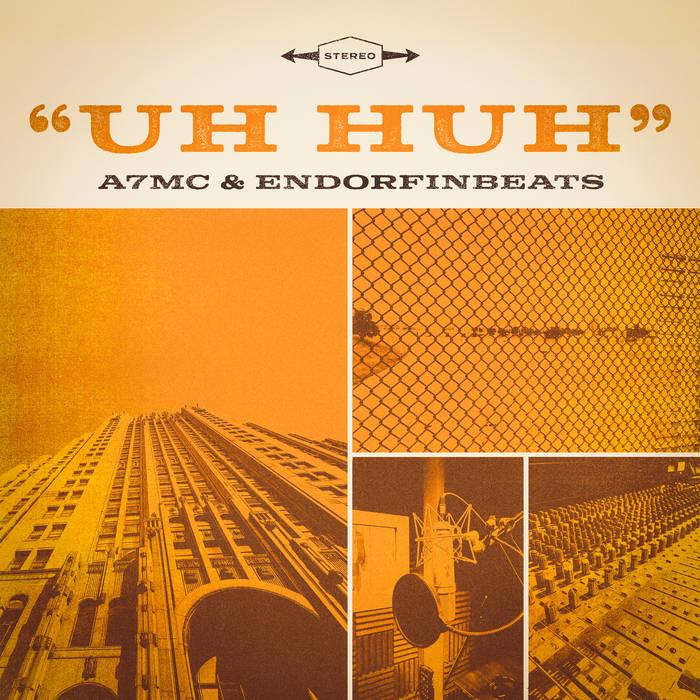 Uh Huh by A7MC x Endorfinbeats
