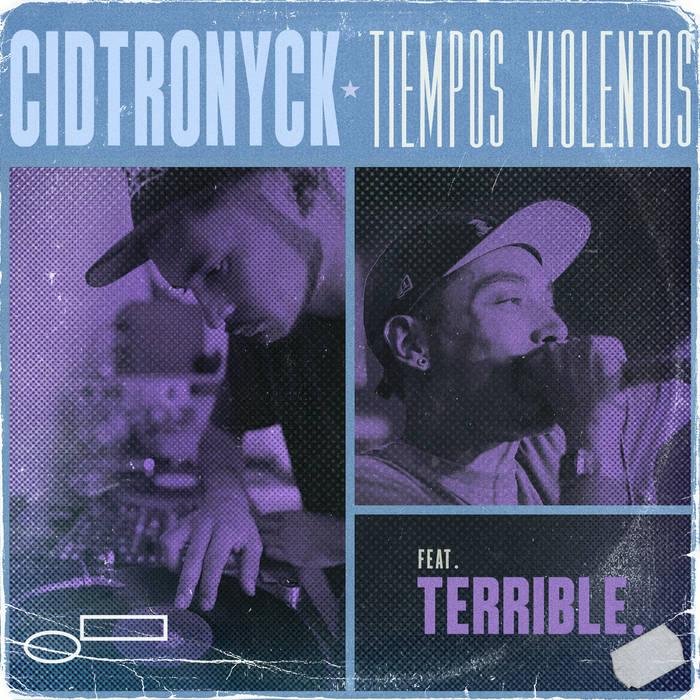 Triempos Violentos (feat. Terrible) by Cidtronyck