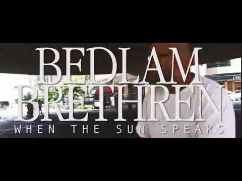 Bedlam Brethren – When the Sun Speaks (Official Video)