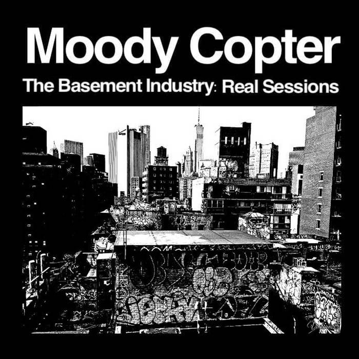 The Basement Industry: Real Sessions by Moody Copter (Instrumental)