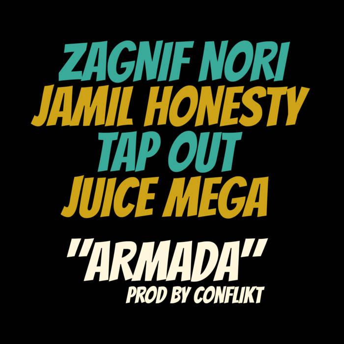Zagnif Nori, Jamil Honesty, TAP OUT & Juice Mega – Armada (prod. by Conflikt)