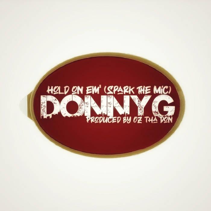 Hold on em' (Spark The Mic) by DONNYGXOZTHADON