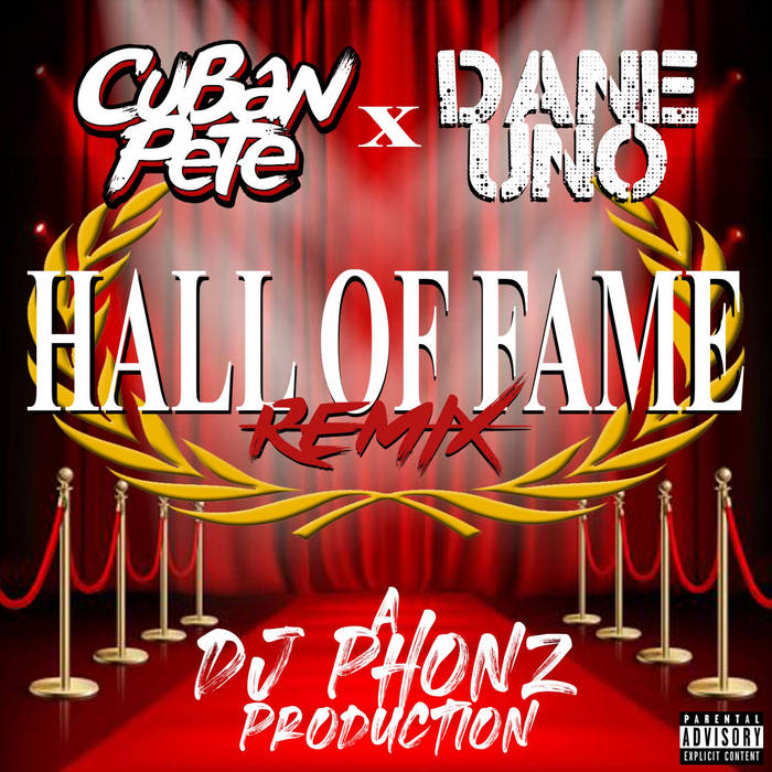 Cuban Pete – Hall Of Fame ft Dane Uno (DJ Phonz RMX)