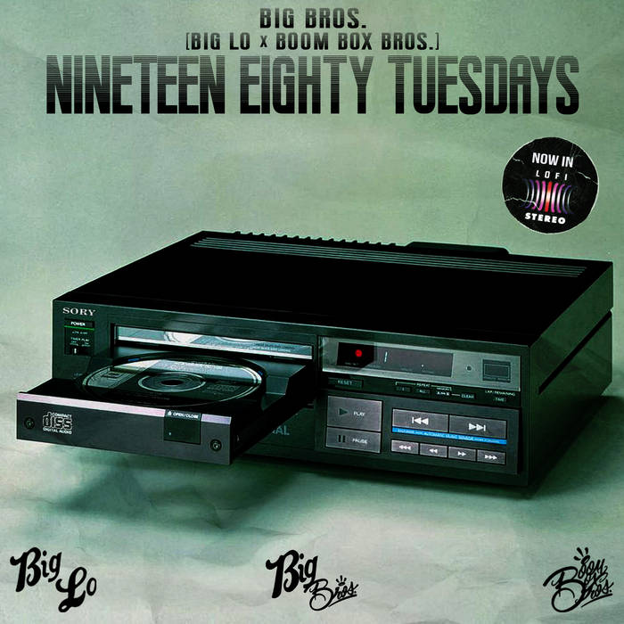 Nineteen Eighty Tuesdays by Big Bros. [Big Lo x Boom Box Bros.]