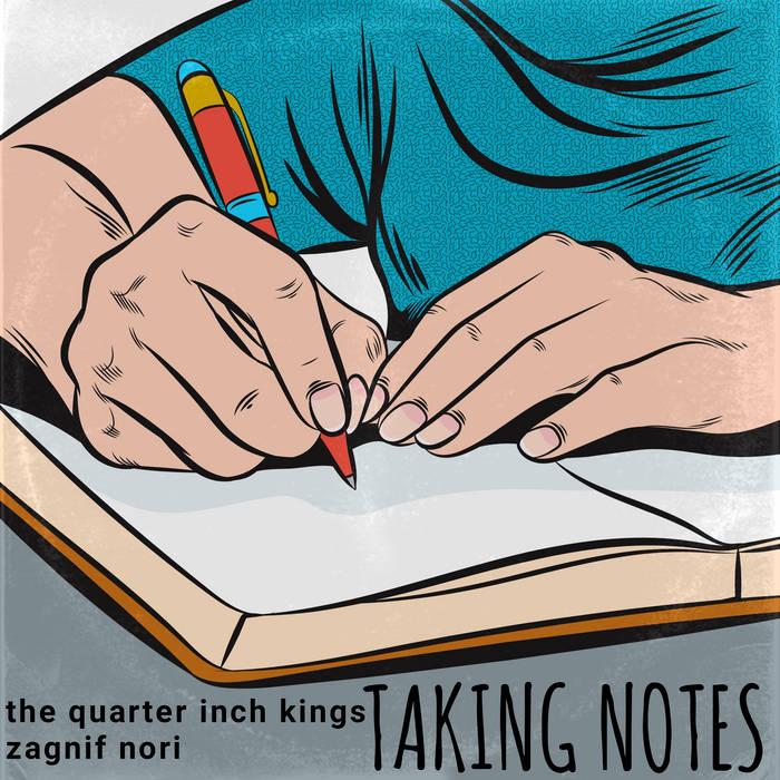 The Quarter Inch Kings x Zagnif Nori – Taking Notes (Single)