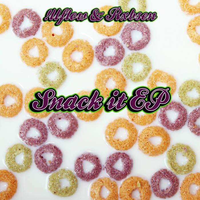 !llflow x Rxbsen – Snack it EP