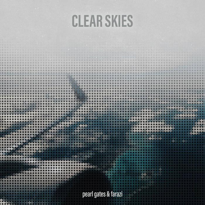 Pearl Gates & Farazi – Clear Skies (Single)