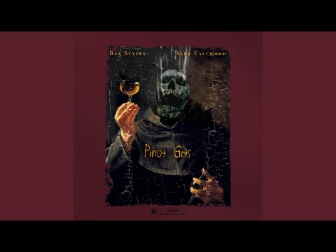 Bub Styles – Pinot Gris (feat. Asun Eastwood)