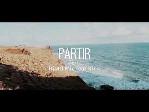 PARTiR – RiMO Mic Feat Kien – HANTO BeatMaker – Mix by RIK C