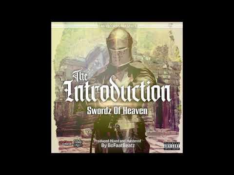 Swordz Of Heaven – The introduction (Prod. BoFaat)