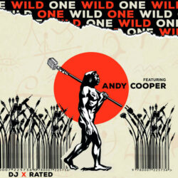 Wild One | Andy Cooper | DJ X-Rated  The UK Dmc DJ Champion and producer DJ X Rated brings you ...