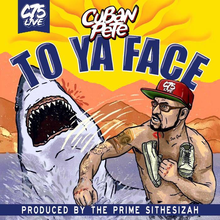 Cuban Pete – To Ya Face prod The Prime Sithesizah (Single)  United Kingdom   Cuban Pete co ...