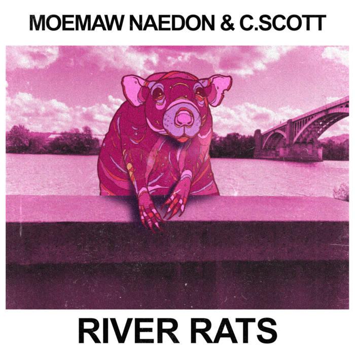 Moemaw Naedon & C.Scott – River Rats (2021)  U.S.A (Pittsburgh)  Moemaw Naedon & C ...