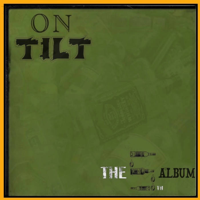 On Tilt – The 5th Album  U.S.A (Californie)  paru le 3 septembre 2021  All tracks produced ...