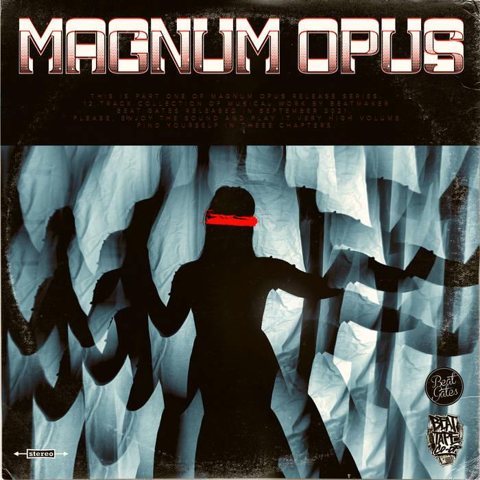 Beat Gates – Magnum Opus   Beatmaking & Instrumentales (Europe, Croatie)  RELEASE SUPP ...