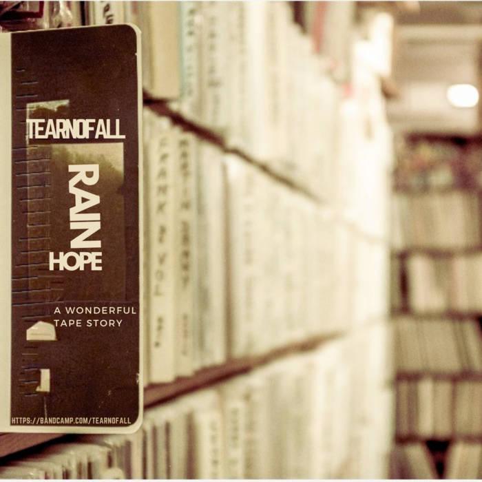 Tearnofall – RainHope [A Wonderful Tape Story]  Remix & Cover (Europe, Grèce / U.S.A)  ...