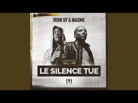 Nasme & Iron Sy – Le silence tue (Single)  Europe, France)  Le silence tue · Nasme · Iron Sy  Le silence tue  ℗ Muzance Production / Modulor  Released on: 2021-09-10  Lyricist: Eben 2 Neg'