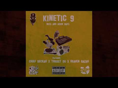 Kinetic 9 – Mics And Boom Baps Feat. Chief Reckah, Thrust OG, Heaven Razah (Prod. BoFaat)  International Collab's (Europe, Allemagne / U.S.A)  The second single off the Roll Dolo album, Killarmy´s own Kinetic 9 back to bless the mic again  ...