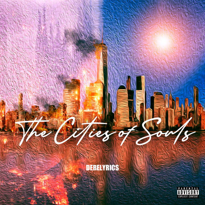 Derelyrics – The Cities of Souls  (2021)  U.S.A (New York)  Caper and Soulrac team up to b ...