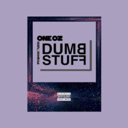 ONE OZ X PANDAMONIUM – DUMB STUFF  United Kingdom   paru le 13 septembre 2021 VOCALS WRITT ...