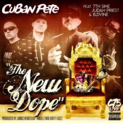 Cuban Pete – The New Dope ft 7th Sine, Judah Priest, BDvine 5Single)  United Kingdom   Wha ...