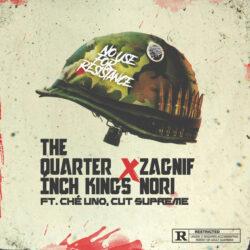 The Quarter Inch Kings x Zagnif Nori – No use for Resistance ft Che Uno, Cut Supreme  Cana ...