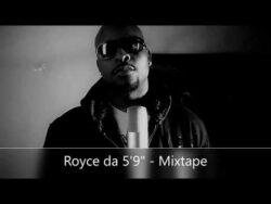 Royce Da 5'9″ – Mixtape (feat. DJ Premier, Gang Starr, Group Home, Black Milk, ...