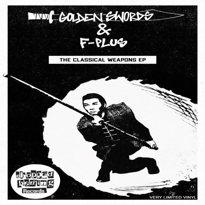 GOLDEN SWORDS X F-PLUS  -THE CLASSICAL WEAPONS EP   U.S.A (New Jersey)  paru le 19 septembre ...