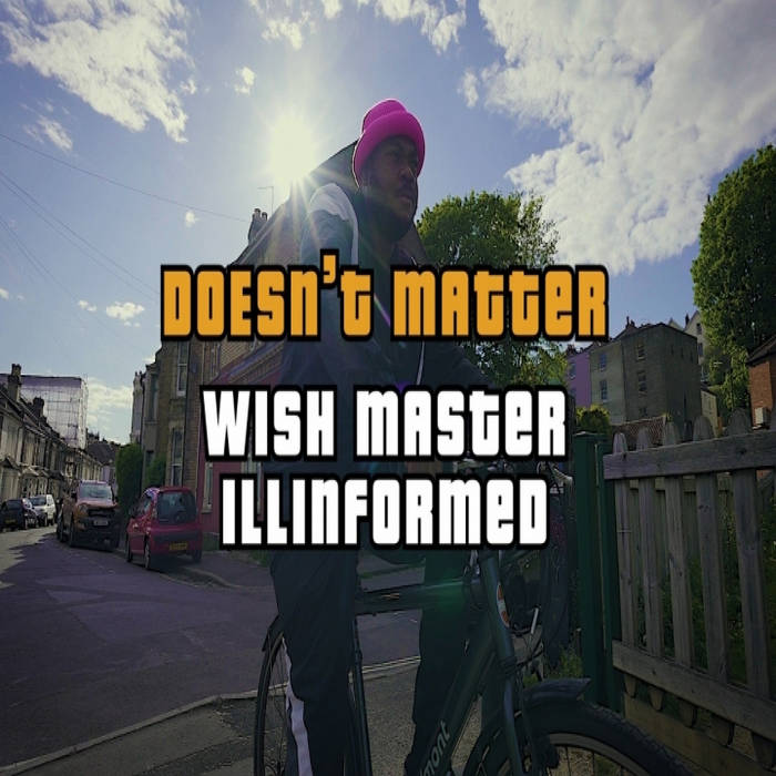 WISH MASTER X ILLINFORMED – DOESN'T MATTER