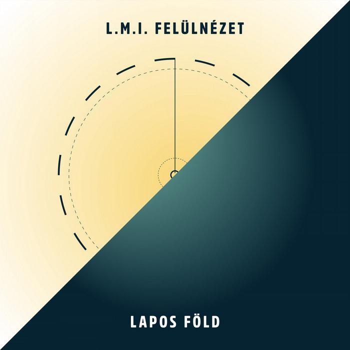 L. M. I. – Felülnézet by Lapos Föld  released September 20, 2021  szövegek: pHLaT, Gazsi R ...