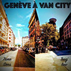 Genève à Van City (2021) by 7ème Sens