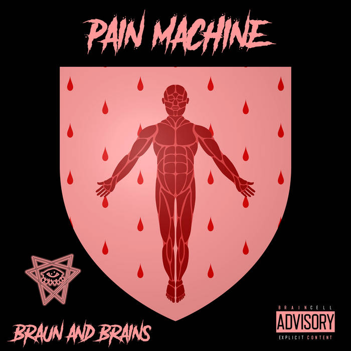 Pain Machine by Braun & Brains  released September 19, 2021  produced by D-Low produced by S ...