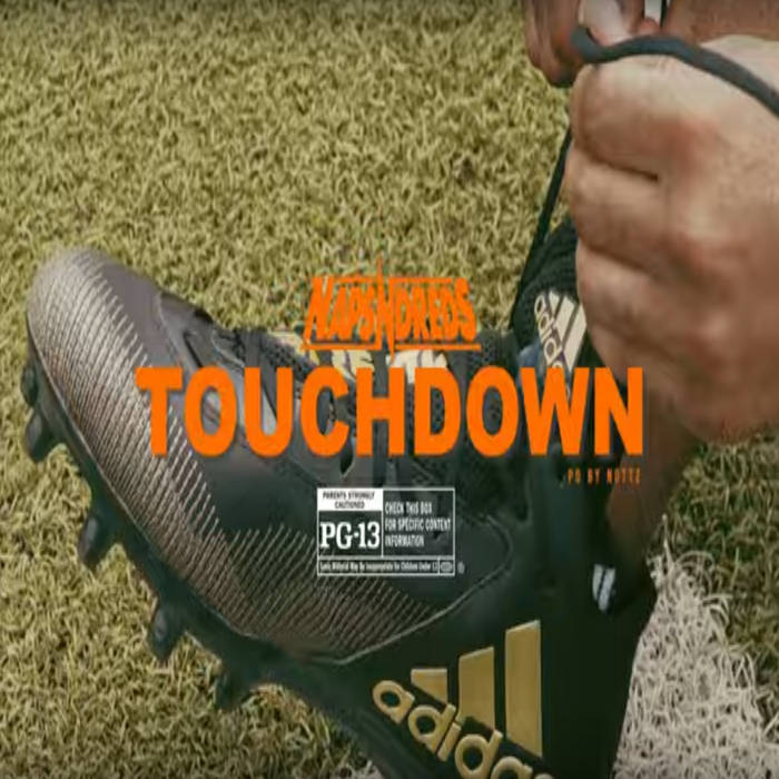 TOUCHDOWN by NapsNdreds  released September 20, 2021 Produced by. Nottz Mixed by. Eddie Sancho