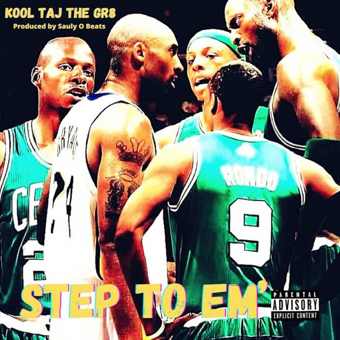 KOOL TAJ THE GR8 Produced by SAULY O BEATS – Step To Em'   U.S.A (New York)  There a ...