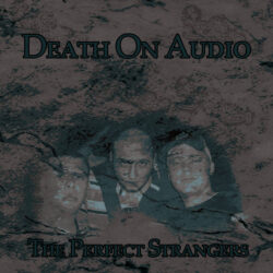 Death On Audio Disc 1 by The Perfect Strangers  This is the First of a Two Part LP collection of ...