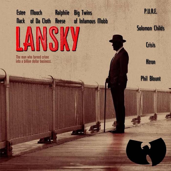 Lansky by Myalansky (Wu-Syndicate)  1. Organised Crime Ft. Mooch (Da Cloth) & Estee Nack (Pr ...