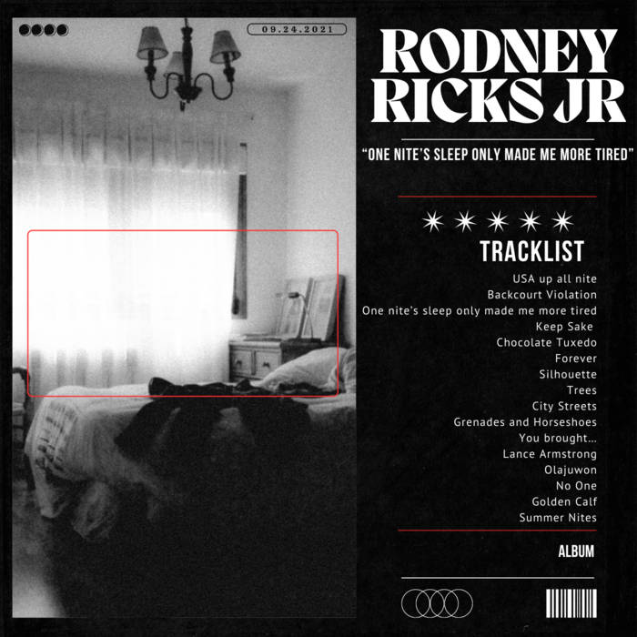 One nite's sleep only made me more tired by Rodney Ricks Jr.  releases September 24, 2021  ...