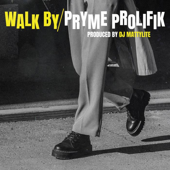 Walk By (f. Pryme Prolifik) by DJ Matty Lite