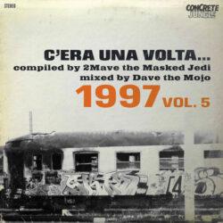 C'Era Una Volta... 1997 Vol. 5 by Concrete Jungle  01 Bathtub Gin – Sacre ...