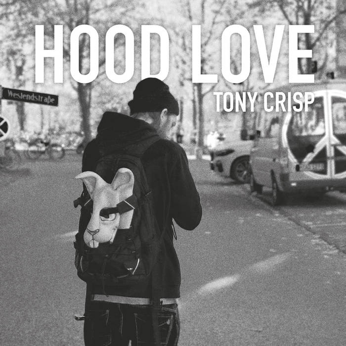 Hood Love by Tony Crisp  1. Willkommen in der Hood (by Sixkay) 01:39 2. Over Lit feat. Maniac 02 ...