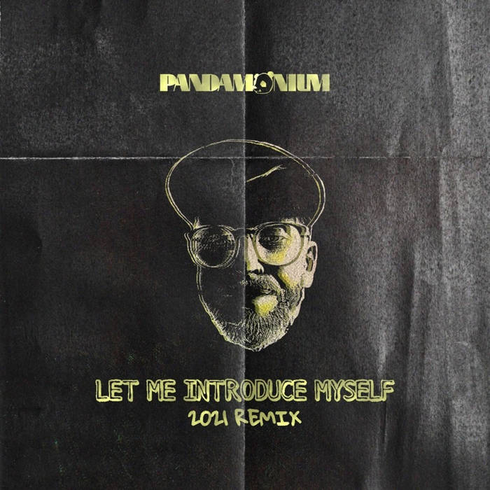 "PANDAMONIUM ""LET ME INTRODUCE MYSELF"" 2021 REMIX  Remix & Cover (United Kingdom) ..."
