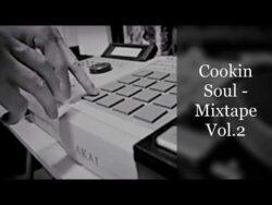 Cookin Soul – Mixtape Vol.2 (feat. Remixes of Nas, Jay-Z, AZ, Gang Starr, Edo G, Black Moo ...