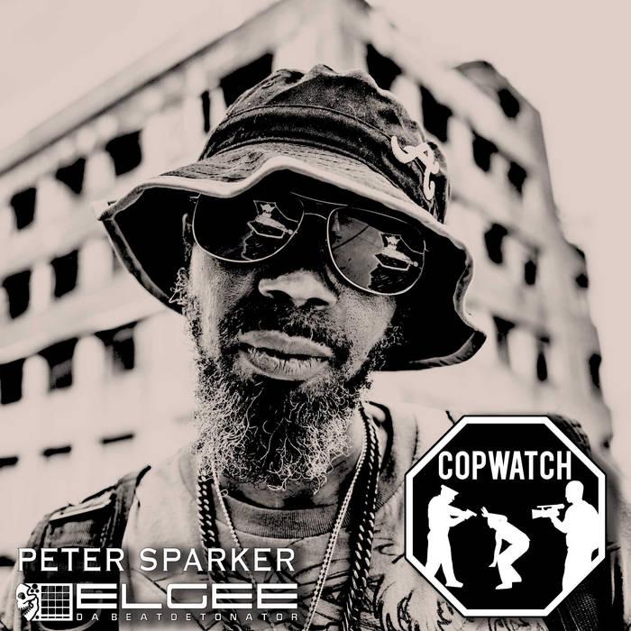 Elgee da Beatdetonator – Cop Watch feat Peter Sparker  Europe, Pays Bas   The second singl ...
