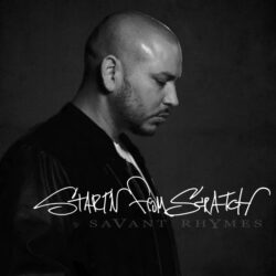 Start'n from Scratch by Savant Rhymes  released September 21, 2021  Cover Photo Photograph ...