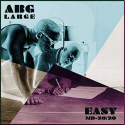 Large + Easy by Abg & MD20/20  released September 27, 2021  Abg – Lyrics MD20/20 ̵ ...