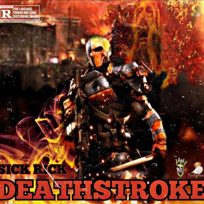Sick Rick – Deathstroke  (2021)  U.S.A (Californie)  paru le 30 septembre 2021