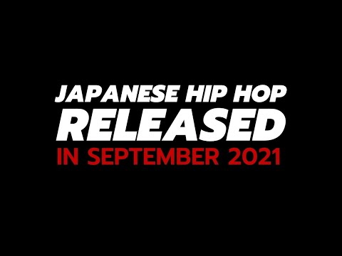 Real Japanese Hip Hop | Japanese rap albums released in September 2021  Compilations & Best Of (Japon)  12 Japanese rap projects were released during the weeks of September 2021 and are available on streaming platforms. Artists in this video :   I ...